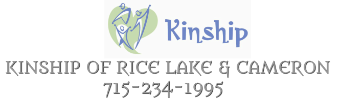 KINSHIP OF RICE LAKE & CAMERONCall 715-234-1995